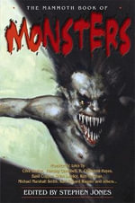 The Mammoth Book of Monsters : Mammoth Books - Stephen Jones