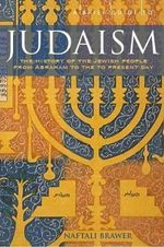 Brief Guide To Judaism : Theology History & Practice - Naftali Brawer