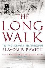 The Long Walk : True Story Of A Trek To Freedom - Slavomir Rawicz