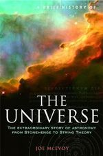 A Brief History of the Universe : From Ancient Babylon to the Big Bang - J.P. McEvoy