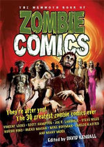 The Mammoth Book of Zombie Comics : Mammoth Books Of... - David Kendall