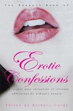 The Mammoth Book of Erotic Confessions - Barbara Cardy