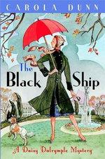 The Black Ship : Daisy Dalrymple: Book 17 - Carola Dunn
