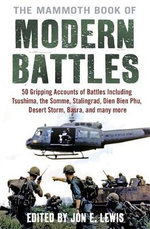 The Mammoth Book of Modern Battles : Mammoth Books Of...