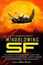 The Mammoth Book of Mindblowing Science Fiction : Mammoth Books - Mike Ashley