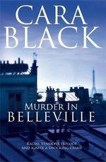 Murder In Belleville : Aimée Leduc Investigation Ser. - Cara Black