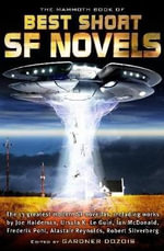 The Mammoth Book of the Best Short SF Novels : Mammoth Books - Gardner Dozois
