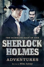 The Mammoth Book of New Sherlock Holmes Adventures : Mammoth Books - Mike Ashley