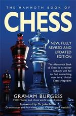 The Mammoth Book of Chess : With Internet Chess - Graham Burgess