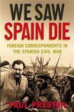 We Saw Spain Die - Paul Preston