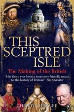 This Sceptred Isle : Discover Your Full Potential - Christopher Lee