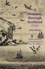 A Journey Through Scotland (1723) - John Macky