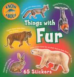 Things With Fur : Know About Series : With 65 Stickers