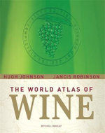 The World Atlas of Wine : World Atlas of Wine - Hugh Johnson