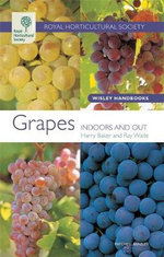 Grapes : Indoors and Out : Wisley Handbooks - Harry Baker