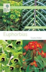 Euphorbias : Wisley Handbooks - Timothy Walker