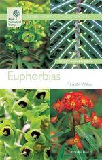 Euphorbias : Wisley Handbooks - Timothy Walker