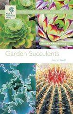Garden Succulents : Wisley Handbooks - Terry Hewitt