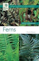 Ferns : Wisley Handbooks - Martin Rickard