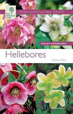 Hellebores : Wisley Handbooks - Graham Rice