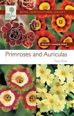Primroses and Auriculas : Wisley Handbooks - Peter Ward