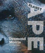 Planet Ape - Desmond Morris
