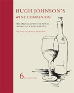 Hugh Johnson's Wine Companion : The Encyclopedia Of Wines, Vineyards And Winemakers :  The Encyclopedia Of Wines, Vineyards And Winemakers - Hugh Johnson