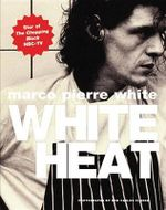 White Heat - Marco Pierre White