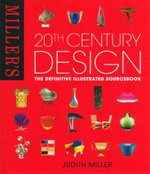 Miller's 20th Century Design : The Definitive Illustrated Sourcebook - Judith Miller