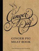 Ginger Pig Meat Cookbook - Tim Wilson