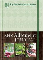 RHS Allotment Journal : The Expert Guide to a Productive Plot - Royal Horticultural Society