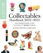 Miller's Collectables Handbook 2012-2013 : Miller's Collectables Price Guide - Judith Miller