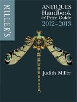 Miller's Antiques Handbook and Price Guide 2012-2013 - Judith Miller