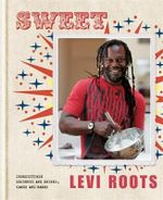 Sweet : Irresistible desserts and drinks, cakes and bakes - Levi Roots