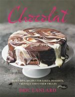 Chocolat : Seductive Recipes for Bakes, Desserts, Truffles and Other Treats - Eric Lanlard