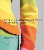 Vintage Fashion & Couture : From Poiret to McQueen - Kerry Taylor