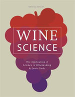 Wine Science : The Application of Science in Winemaking - Jamie Goode
