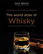 The World Atlas of Whisky : New Edition - Dave Broom