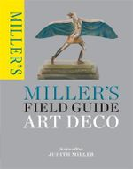 Miller's Field Guide : Art Deco - Judith Miller