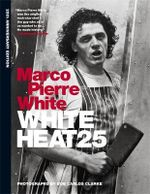 White Heat : 25th Anniversary Edition - Marco Pierre White