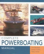Complete Powerboating Manual - Tim Bartlett