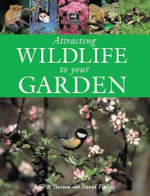 Attracting Wildlife to Your Garden - John A. Burton