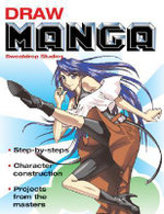 Draw Manga : Step-by-Steps. Character Construction. Projects From the Masters. - Sweatdrop Studios