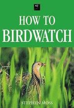 How to Birdwatch - Stephen Moss