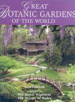 Great Botanic Gardens of The World - Sara Oldfield