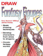 Draw Fantasy Figures - Millidge Gary Spencer & McKay James