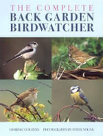 The Complete Back Garden Birdwatcher - Dominic Couzens