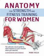 Anatomy and Strength Training for Women - Mark Vella