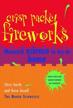 Crisp Packet Fireworks : Maverick Science To Try At Homebe - Chris Smith