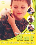 You and Your Pet Rat : How to look after your first pet - Jean Coppendale